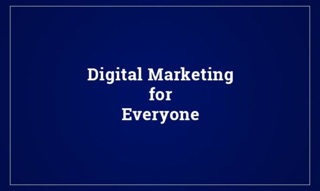How Digital Marketing Works for Everyone?